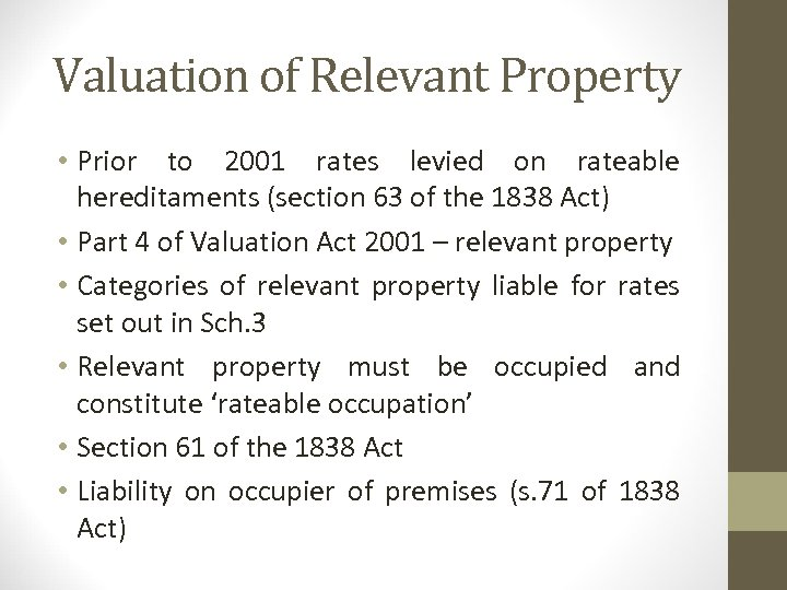 Valuation of Relevant Property • Prior to 2001 rates levied on rateable hereditaments (section