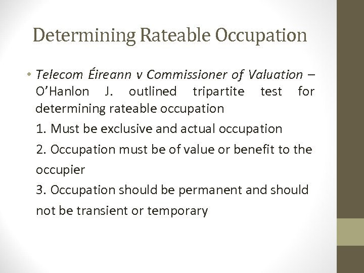 Determining Rateable Occupation • Telecom Éireann v Commissioner of Valuation – O'Hanlon J. outlined