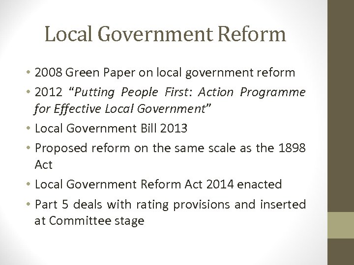 "Local Government Reform • 2008 Green Paper on local government reform • 2012 ""Putting"