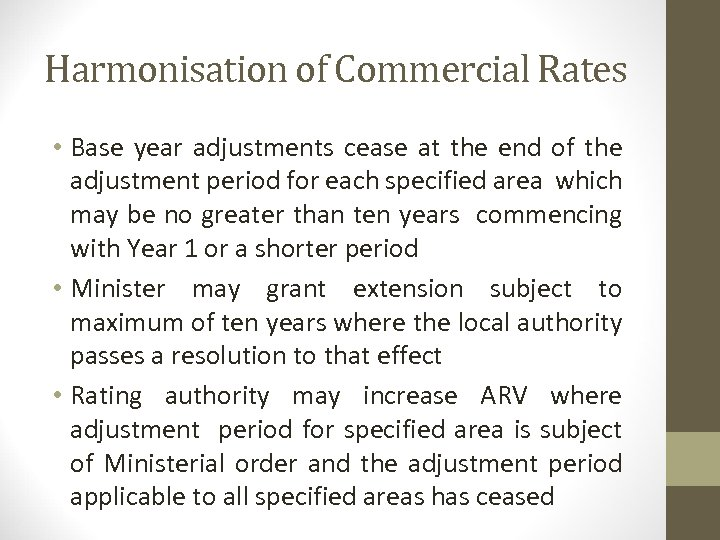 Harmonisation of Commercial Rates • Base year adjustments cease at the end of the