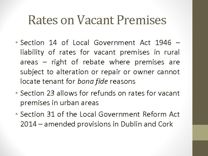 Rates on Vacant Premises • Section 14 of Local Government Act 1946 – liability