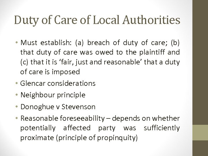 Duty of Care of Local Authorities • Must establish: (a) breach of duty of