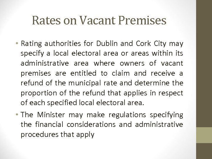 Rates on Vacant Premises • Rating authorities for Dublin and Cork City may specify