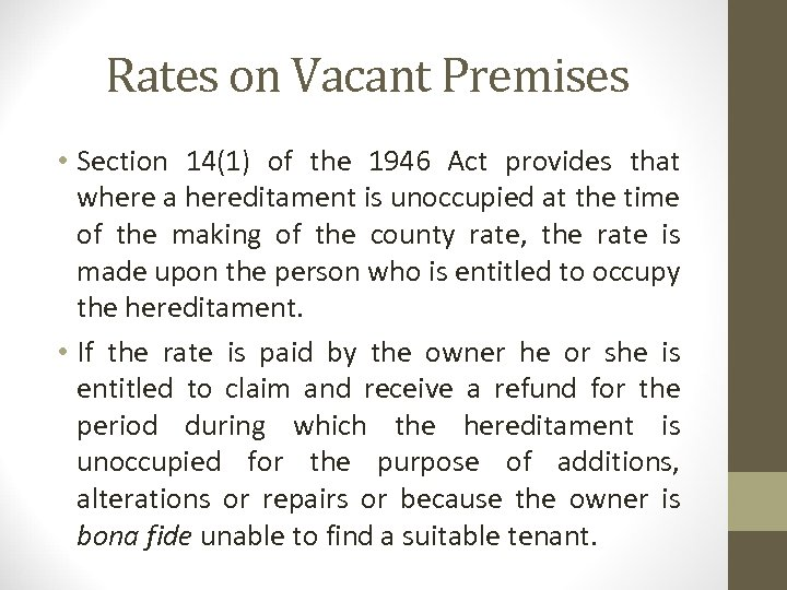 Rates on Vacant Premises • Section 14(1) of the 1946 Act provides that where