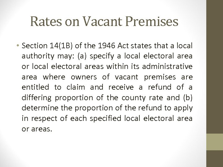 Rates on Vacant Premises • Section 14(1 B) of the 1946 Act states that