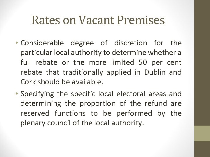 Rates on Vacant Premises • Considerable degree of discretion for the particular local authority