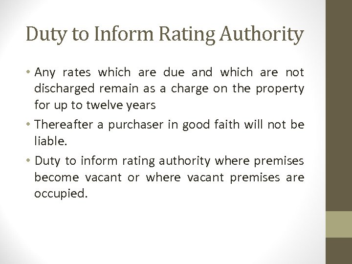 Duty to Inform Rating Authority • Any rates which are due and which are