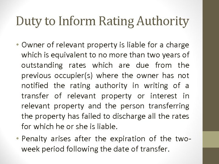 Duty to Inform Rating Authority • Owner of relevant property is liable for a