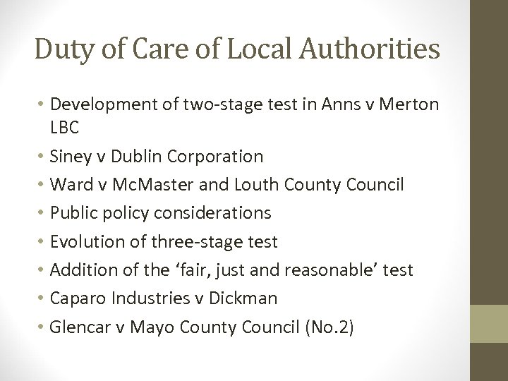 Duty of Care of Local Authorities • Development of two-stage test in Anns v