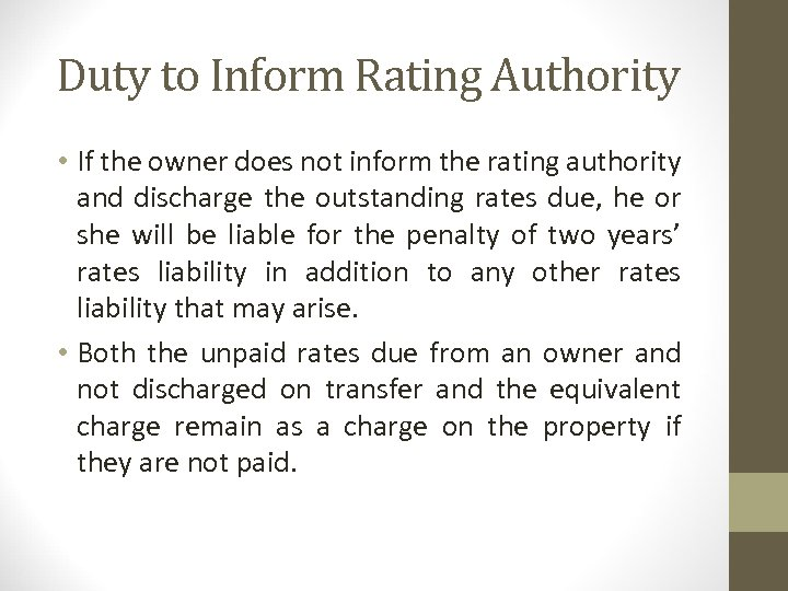 Duty to Inform Rating Authority • If the owner does not inform the rating