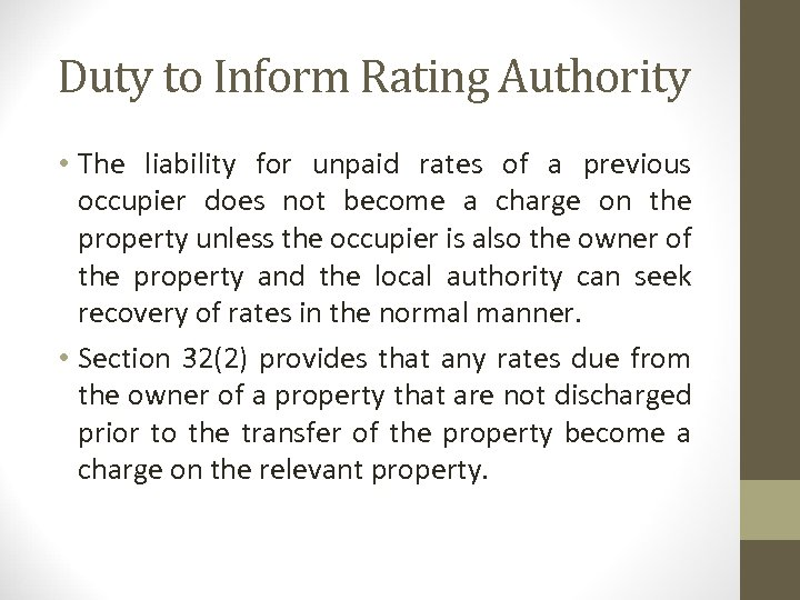 Duty to Inform Rating Authority • The liability for unpaid rates of a previous