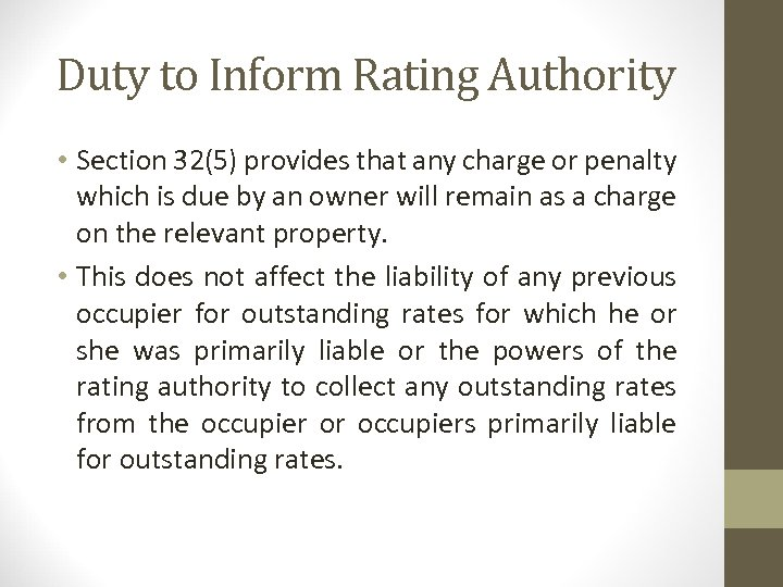 Duty to Inform Rating Authority • Section 32(5) provides that any charge or penalty