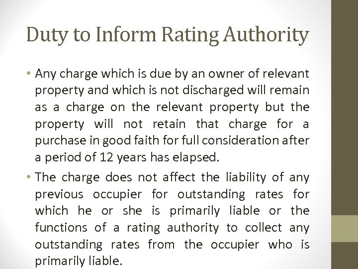 Duty to Inform Rating Authority • Any charge which is due by an owner