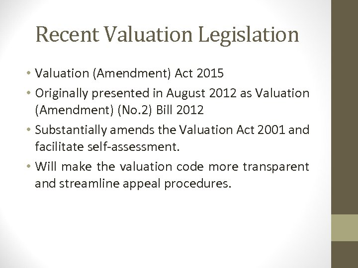 Recent Valuation Legislation • Valuation (Amendment) Act 2015 • Originally presented in August 2012