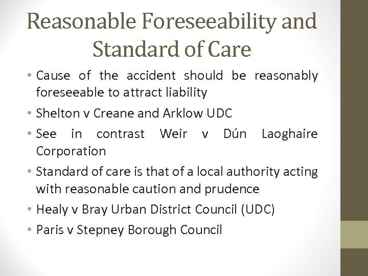 Reasonable Foreseeability and Standard of Care • Cause of the accident should be reasonably