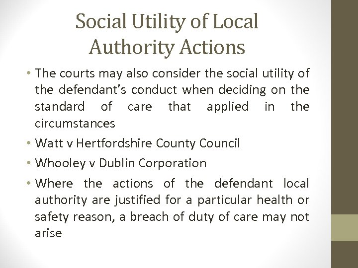 Social Utility of Local Authority Actions • The courts may also consider the social