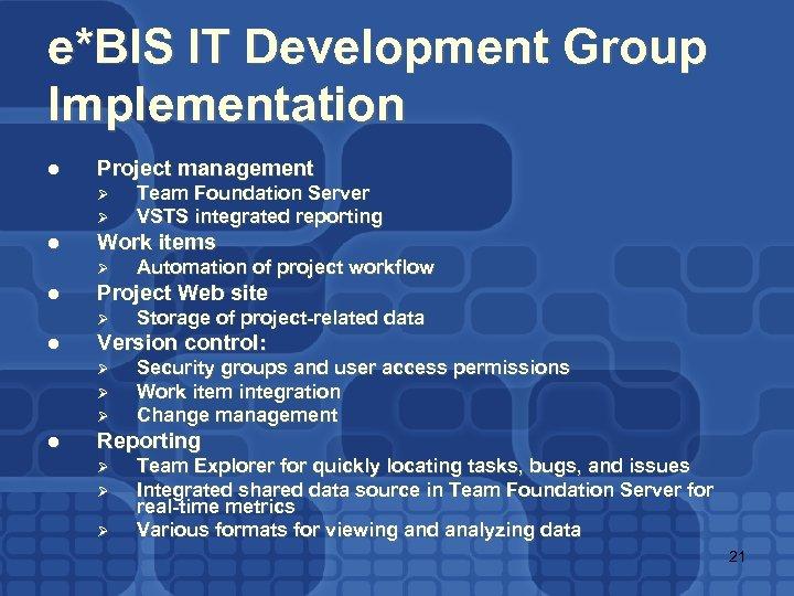 e*BIS IT Development Group Implementation l Project management Ø Ø l Work items Ø