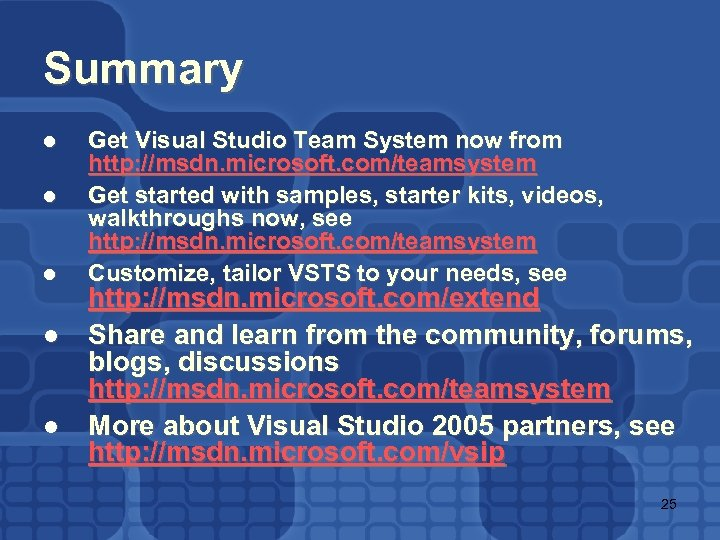 Summary l l l Get Visual Studio Team System now from http: //msdn. microsoft.