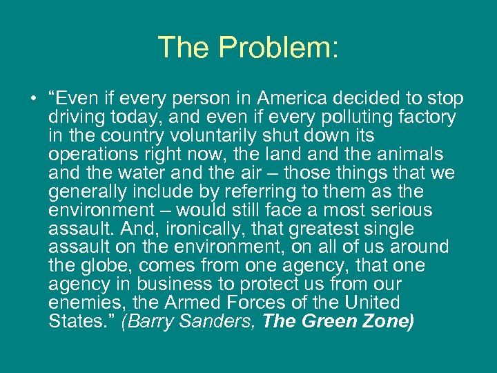 "The Problem: • ""Even if every person in America decided to stop driving today,"