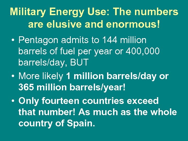 Military Energy Use: The numbers are elusive and enormous! • Pentagon admits to 144