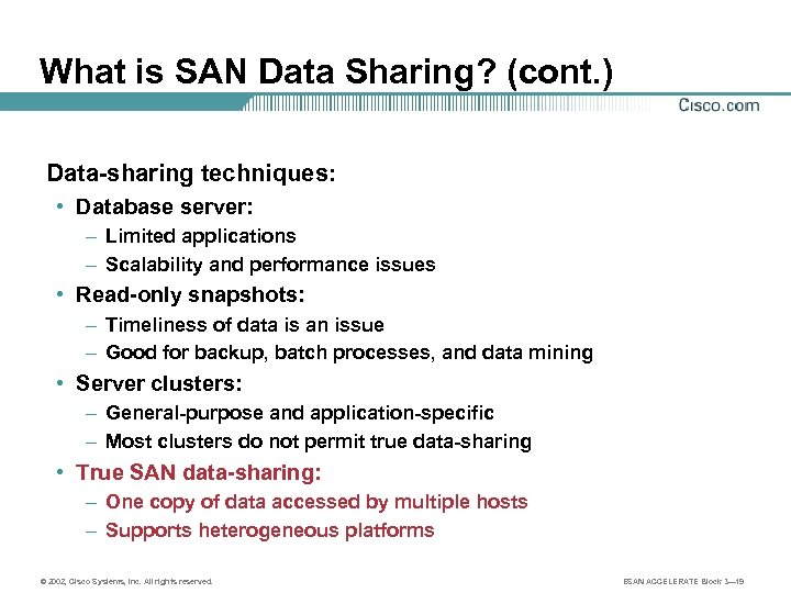 What is SAN Data Sharing? (cont. ) Data-sharing techniques: • Database server: – Limited