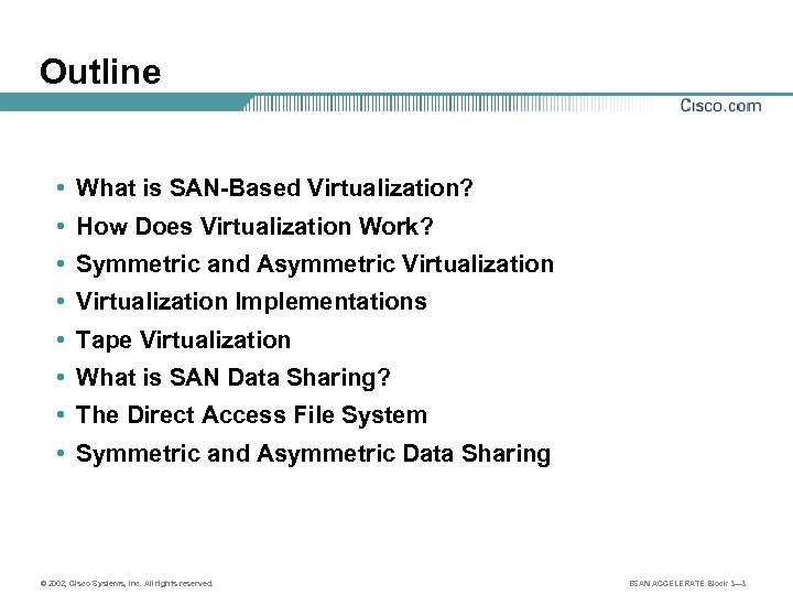 Outline • What is SAN-Based Virtualization? • How Does Virtualization Work? • Symmetric and
