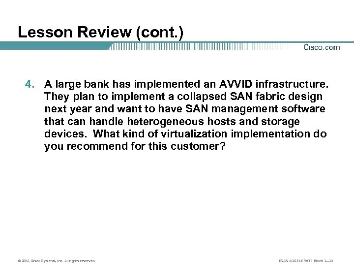 Lesson Review (cont. ) 4. A large bank has implemented an AVVID infrastructure. They