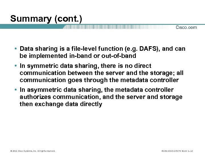 Summary (cont. ) • Data sharing is a file-level function (e. g. DAFS), and