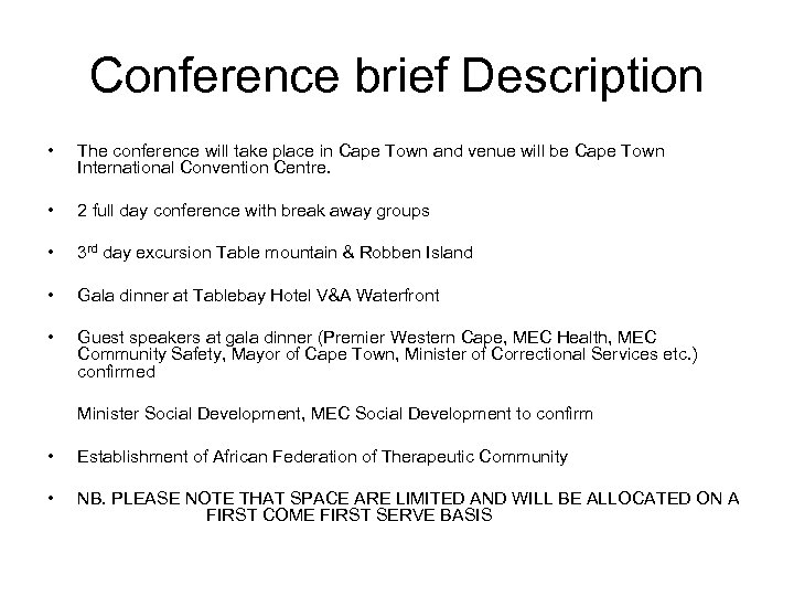 Conference brief Description • The conference will take place in Cape Town and venue