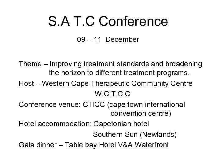 S. A T. C Conference 09 – 11 December Theme – Improving treatment standards