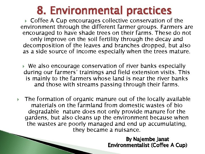 8. Environmental practices Coffee A Cup encourages collective conservation of the environment through the