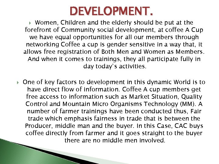 DEVELOPMENT. Women, Children and the elderly should be put at the forefront of Community
