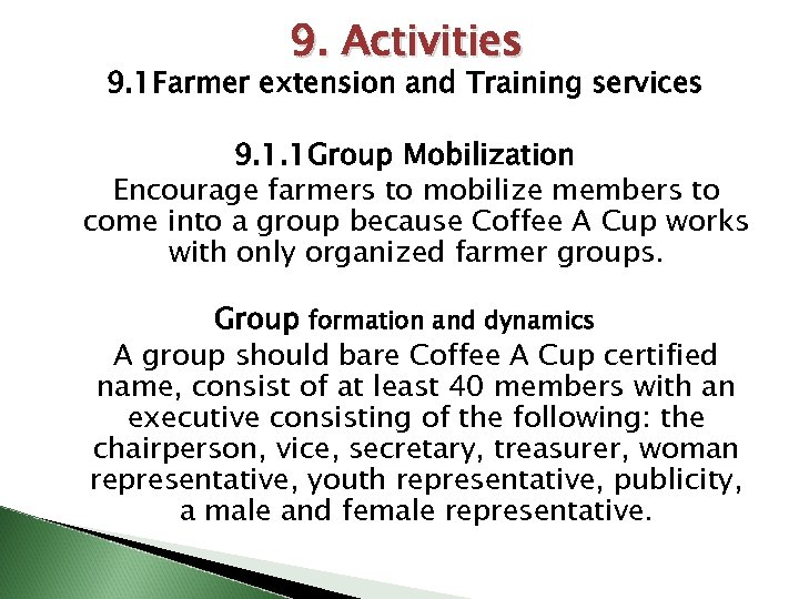 9. Activities 9. 1 Farmer extension and Training services 9. 1. 1 Group Mobilization