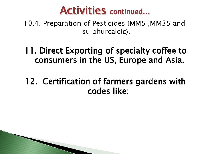Activities continued… 10. 4. Preparation of Pesticides (MM 5 , MM 35 and sulphurcalcic).