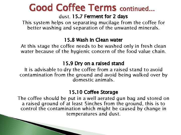 Good Coffee Terms continued… dust. 15. 7 Ferment for 2 days This system helps