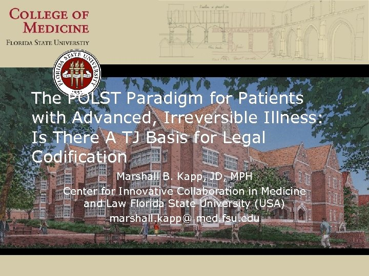 The POLST Paradigm for Patients with Advanced, Irreversible Illness: Is There A TJ Basis