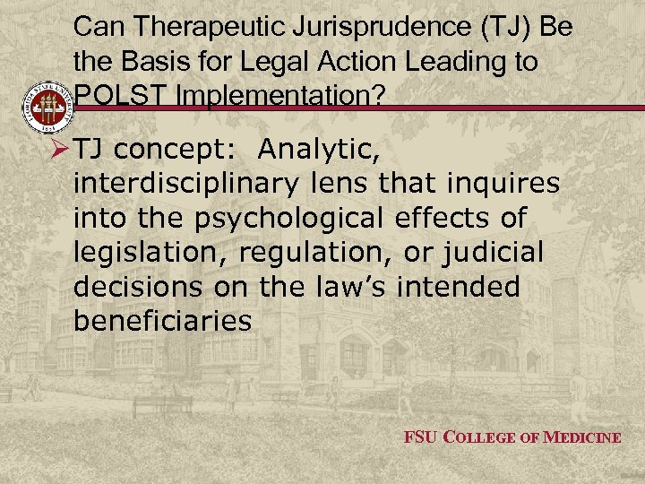 Can Therapeutic Jurisprudence (TJ) Be the Basis for Legal Action Leading to POLST Implementation?