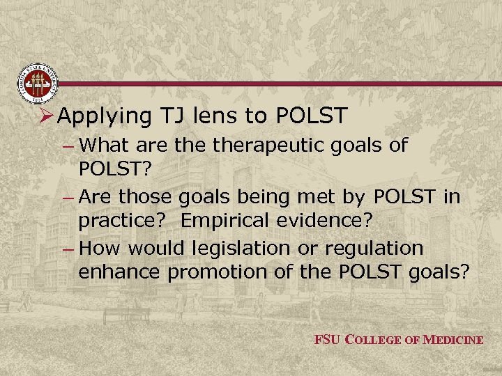 Ø Applying TJ lens to POLST – What are therapeutic goals of POLST? –