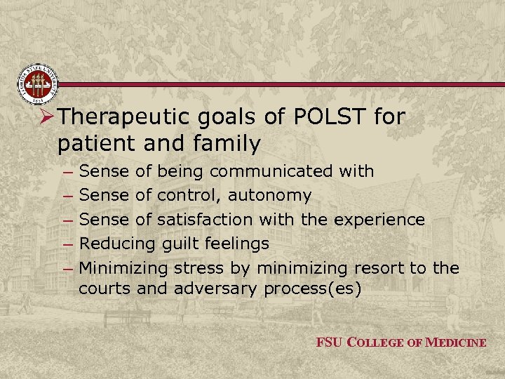 Ø Therapeutic goals of POLST for patient and family – – – Sense of