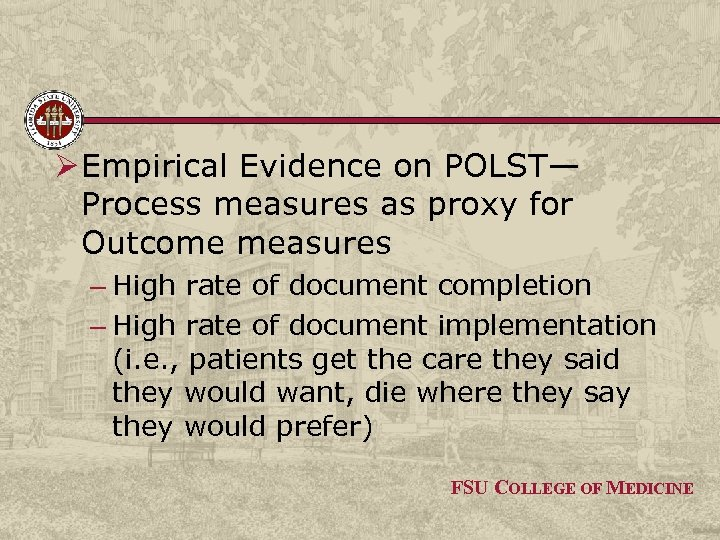 Ø Empirical Evidence on POLST— Process measures as proxy for Outcome measures – High