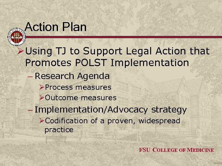 Action Plan Ø Using TJ to Support Legal Action that Promotes POLST Implementation –