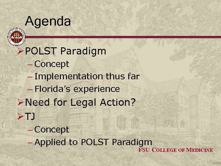 Agenda Ø POLST Paradigm – Concept – Implementation thus far – Florida's experience Ø