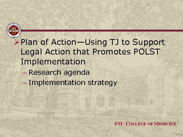 Ø Plan of Action—Using TJ to Support Legal Action that Promotes POLST Implementation –