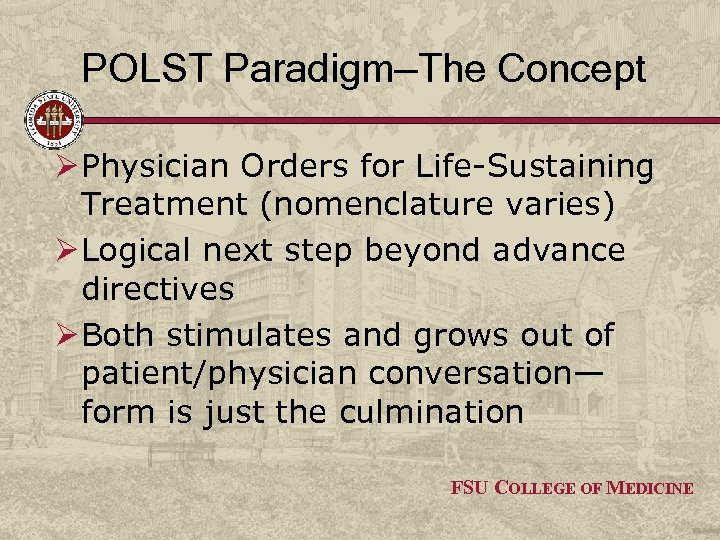 POLST Paradigm—The Concept Ø Physician Orders for Life-Sustaining Treatment (nomenclature varies) Ø Logical next