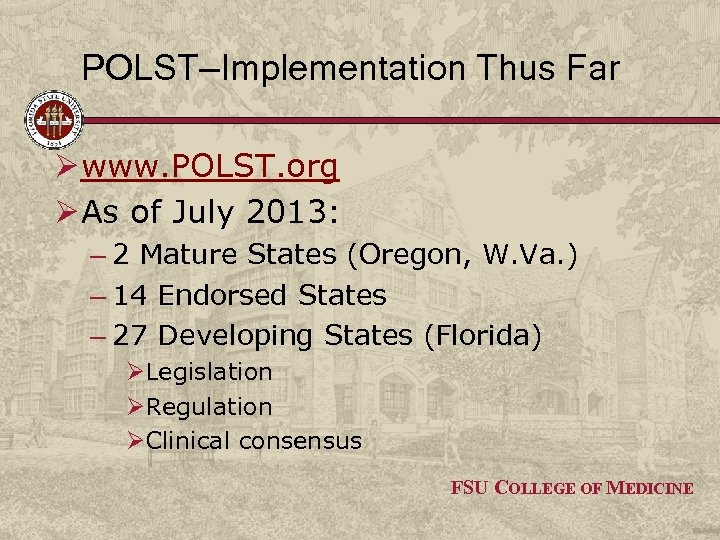 POLST—Implementation Thus Far Ø www. POLST. org Ø As of July 2013: – 2