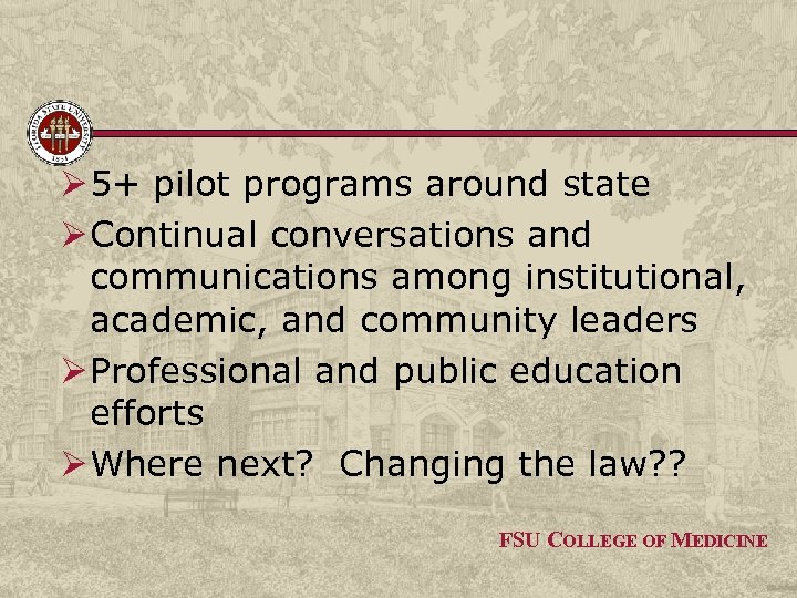 Ø 5+ pilot programs around state Ø Continual conversations and communications among institutional, academic,