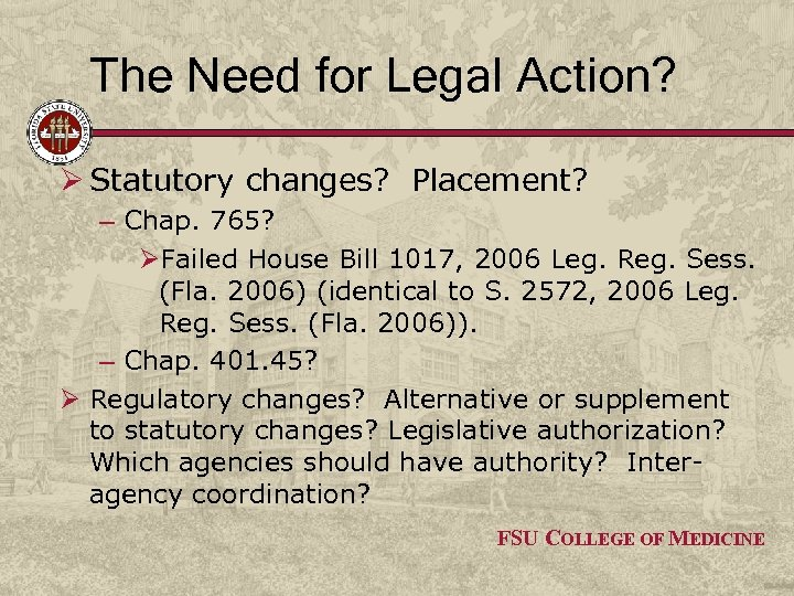 The Need for Legal Action? Ø Statutory changes? Placement? – Chap. 765? ØFailed House