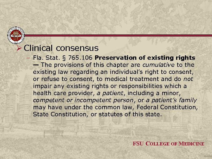 Ø Clinical consensus – Fla. Stat. § 765. 106 Preservation of existing rights —