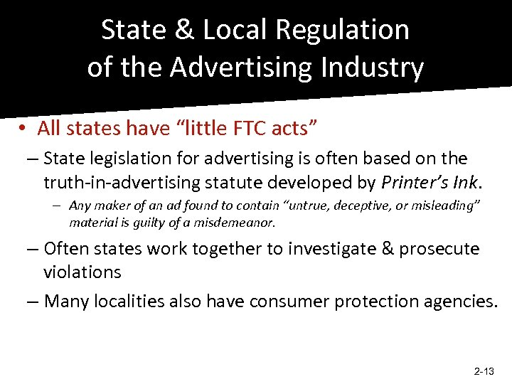 """State & Local Regulation of the Advertising Industry • All states have """"little FTC"""