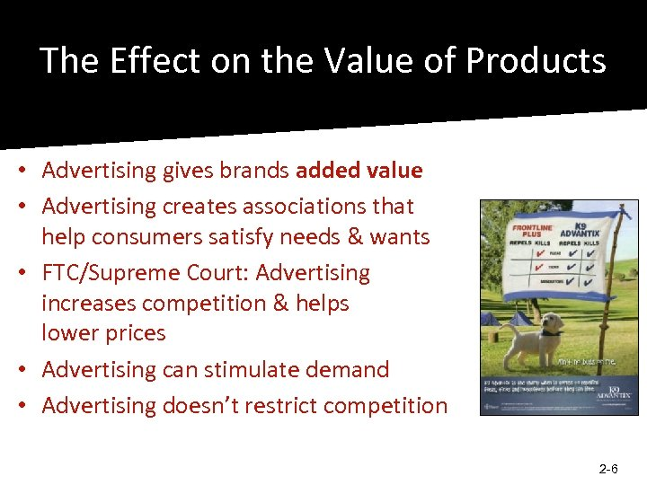 The Effect on the Value of Products • Advertising gives brands added value •
